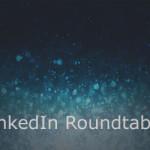 LinkedIn Roundtable